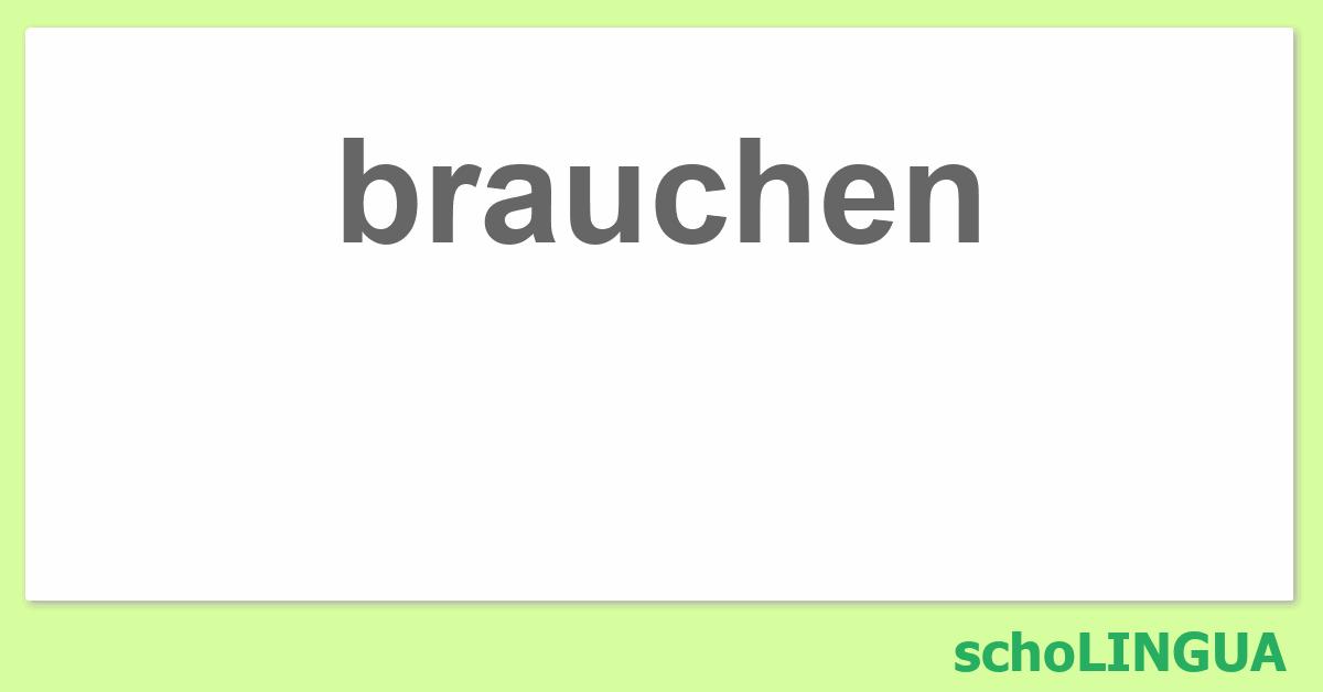 Brauchen