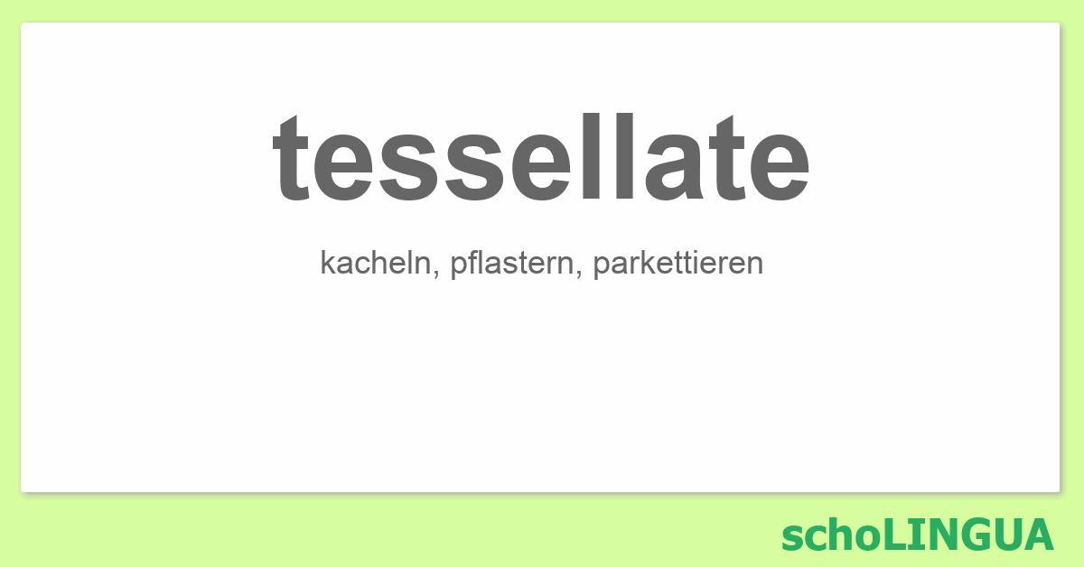 Tessellate Deutsch