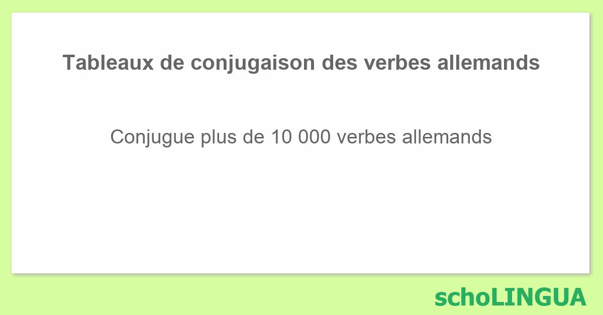 Tableaux De Conjugaison Des Verbes Allemands Scholingua