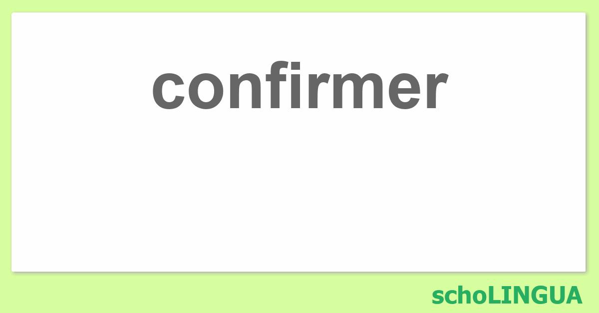 conjugaison confirmer